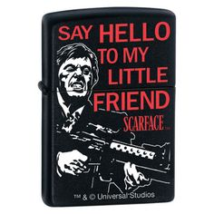 Zippo Lighter - Scarface Say Hello Black Matte - $30.95. Free Shipping. No Minimum. 24/7