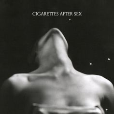 "Cigarettes After Sex album cover ""Cigarettes After Sex's sound is elemental, hazy, and romantic, but with a noir edge underneath Gonzalez's androgynous voice. As the band's name suggests, it's reminiscent of lying in bed, but its ambient qualities don't prevent it from being music you can dance to. This aesthetic is tied together with black and white images by the surrealist photographer Man Ray, with I. using the shot ""Anatomies"" of a woman's upper chest, her head thrown back"""