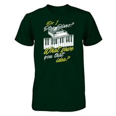 Do I Play Piano? - Shirts