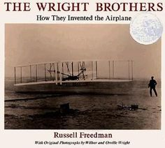 """""""The Wright Brothers: How They Invented the Airplane"""" - Russell Freedman  (1991, Nonfiction)"""