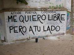 Me quiero libre pero a tu lado. / Acción poética