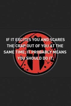 If it excites you...