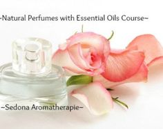 Natural Perfumes with Essential Oils Course for Beginners