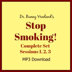 "Dr. Bunny Vreeland's ""Stop Smoking!"" Complete Set – Sessions 1, 2, 3 – Upgrade Your Life With Dr Bunny www.upgradeyourlifewithdrbunny.com"