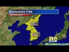 "NORTH KOREA AND SOUTH KOREA ""EXCHANGE FIRE"" ALONG WATERY BORDER!"