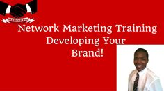 Network Marketing Training - Developing Your Brand  #networkmarketing   #training