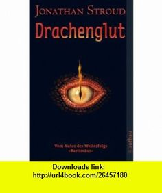 Drachenglut (9783746625003) Jonathan Stroud , ISBN-10: 3746625009  , ISBN-13: 978-3746625003 ,  , tutorials , pdf , ebook , torrent , downloads , rapidshare , filesonic , hotfile , megaupload , fileserve