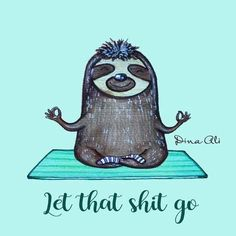 Faultier Yoga these are a few of my favorite things Baby Sloth, Cute Sloth, Baby Otters, Yoga Quotes, Namaste Quotes, My Spirit Animal, Yoga Meditation, Yoga Inspiration, Illustrations