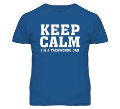 Keep Calm I'm A Taekwondo Dad Funny T Shirt on Etsy, $22.80 CAD