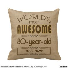 80th Birthday Celebration World Best Fabulous Throw Pillows Decorations 90th Gifts