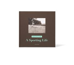 A Sporting Life An Hermes photographic book that pays homage to sport and the work of celebrated French photographer Jacques Henri Lartigue....  $80