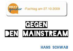 Gender-Thesen via Slideshare: Hans Schwab: Gegen den Mainstream -  Thesen für einen Workshop   Gender-Fachtag am 27.10.2009