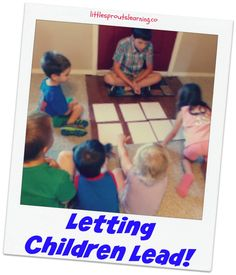 Letting Children Lead to build self esteem and skills!