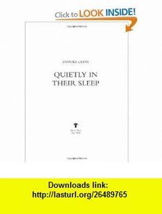 Quietly in Their Sleep (9780143115939) Donna Leon , ISBN-10: 0143115936  , ISBN-13: 978-0143115939 ,  , tutorials , pdf , ebook , torrent , downloads , rapidshare , filesonic , hotfile , megaupload , fileserve