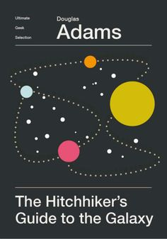 NICOLAS BEAUJOUAN – ULTIMATE GEEK SELECTION - The Hitchhiker's Guide to the Galaxy Minimalist Cover.