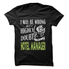 Hotel manager Doubt Wrong T-Shirts, Hoodies. BUY IT NOW ==► https://www.sunfrog.com/LifeStyle/Hotel-manager-Doubt-Wrong--99-Cool-Job-Shirt-.html?41382