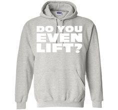 Do You Even Lift Gym Quote T-Shirt