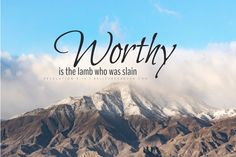 #Worthy is the lamb who was slain. #Revelation 5:12. Free #Christian desktop HD #wallpaper and Christian backgrounds for your laptop, notebooks and Chromebooks.