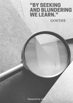 """""""By seeking and blundering we learn."""" Goethe ifasaustria Inspirational quotes Sad, Inspirational Quotes, Learning, Life Coach Quotes, Inspiring Quotes, Inspire Quotes, Quotes Inspirational, Education, Inspiration Quotes"""