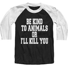 Prefer your PETS over most PEOPLE? This BASEBALL TEE is for YOU! Get it in the ‪#‎inkedshop‬ ON SALE! Click HERE--->> http://www.inkedshop.com/unisex-be-kind-to-animals-baseball-raglan-by-the-t-shirt-whore-white-black.html