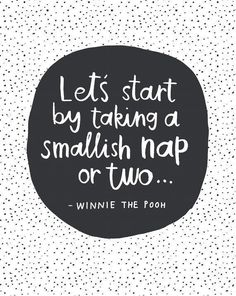 Love Quote  Lets Start With A Smallish Nap or Two  Winnie The Pooh Quote.  Hand-lettered