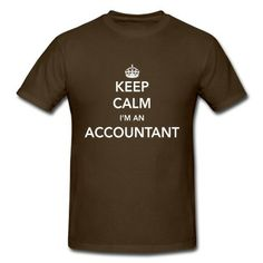 Keep Calm, I'm an Accountant t-shirt design for accountants who want to have fun with their clients during tax season.