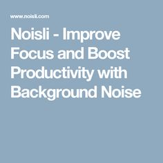 Noisli - Improve Focus and Boost Productivity with Background Noise