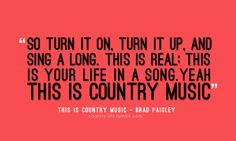 This Is Country Music- Brad Paisley