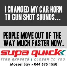 """I changed my car horn to gun shots... People move out of the way much faster now."" A little comic relief for this Tuesday afternoon. #funny #supaquick"