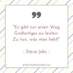 Wann fängt du an, das zu tun, was du liebst?  http://www.mamanehmer.de