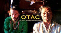 OTAC : The Sacred Ancient Medicine Ceremony - Psychedelic Adventure
