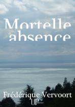 Mortelle absence de Frédérique Vervoort, UPblisher (26/02/2016)