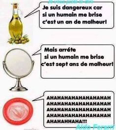 PARTAGE OF A TOUS CEUX QUI AIMENT RIRE DE TOUT.........ON FACEBOOK...........DANGEROUS BECAUSE IF I AM A HUMAN ME IS BROKEN A YEAR OF WOE........ BUT STOP IF A HUMAN ME BREEZE IS SEVEN YEARS OF WOE .............AHAHAHAHAHAHAHHAH !!!!!!!!