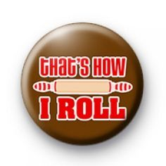 Thats how i Roll badges Button Badge button badges koolbadge