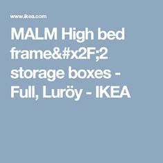 MALM High bed frame/2 storage boxes - Full, Luröy - IKEA