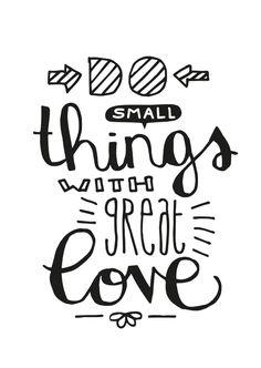 Kaart met quote: Do small things with great love. Dit kaartje is verkrijgbaar bij voor € Calligraphy Quotes Doodles, Doodle Quotes, Bullet Journal Quotes, Bullet Journal Ideas Pages, Hand Lettering Quotes, Typography Quotes, Small Quotes, Drawing Quotes, Lettering Tutorial