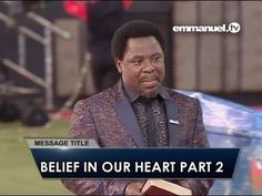 The Belief in Your Heart Part 2 - Full Sermon - T.B. Joshua - YouTube T B Joshua, Emmanuel Tv, Godly Man, Light Of Life, New Growth, Self Healing, Your Heart, Ministry, Mirrored Sunglasses