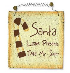 PriMiTiVE Santa Leave Presents Take My Sister Canvas Mini Sign - Christmas Ornaments - Christmas and Winter - Holiday Crafts Big Sister Presents, Sister Birthday Presents, Primitive Wall Decor, Primitive Santa, Winter Christmas, Christmas Crafts, Christmas Decorations, Xmas Ornaments, Sign Quotes