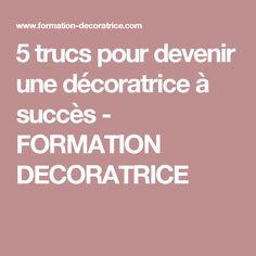 5 trucs pour devenir une décoratrice à succès - FORMATION DECORATRICE