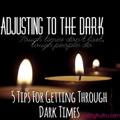 Adjusting to the Dark: 5 Tips For Dealing With Dark Times Gabby http://www.gabbyfrufru.com/gabby-and-one-glorious-life-lifestyle-blog/2015/10/6/adjusting-to-the-dark-5-tips-for-dealing-with-dark-times