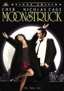 Moonstruck = all time favorite movie
