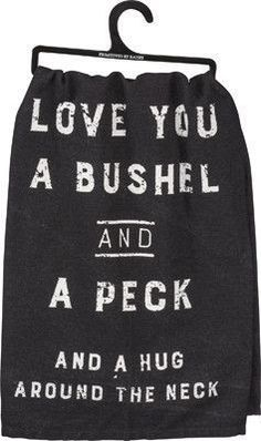 """Add a little farmhouse charm to any kitchen with our """"Love You A Bushel and A Peck"""" dish towel! - SIZE: 28"""" Square - Cotton"""