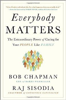 """Read """"Everybody Matters The Extraordinary Power of Caring for Your People Like Family"""" by Bob Chapman available from Rakuten Kobo. In Everybody Matters, CEO Bob Chapman and bestselling author Raj Sisodia challenge traditional thinking about how to run. Inspirational Leaders, Employee Morale, Trust, Believe, Business Performance, Off The Charts, Journey, Change, People Like"""