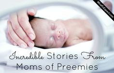8 moms share inspiring stories of delivering and raising a preemie