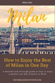 A detailed and thorough guide to planning your one day itinerary to Milan Italy. Italy Travel Tips, Rome Travel, Milan Travel, Travel Europe, Travel Guide, Galleria Vittorio Emanuele Ii, Italy Destinations, Milan Cathedral, Coach Tours