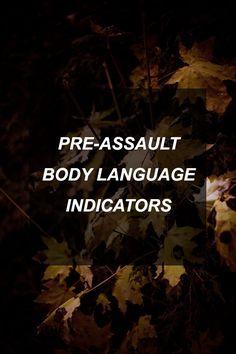 Pre-Assault Body Language Indicators | Survival Shelf | Survival & Preparedness Links