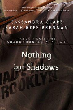 Nada más que Sombras (Nothing but Shadows), Historias de la Academia de Cazadores de Sombras (Tales from Shadowhunter Academy), Cassandra Clare.