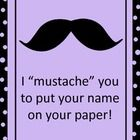 "I have a fun plan for those pesky ""No Name"" papers. I am going to put this poster on my whiteboard and keep some magnets nearby. I will attach the ..."