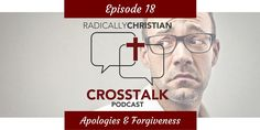 """In this episode of the CrossTalk podcast, Sam Dominguez, James Sumners, and Wes McAdams discuss why it feels so strange for someone to say, """"I forgive you."""" Why does it sound so condesc…"""