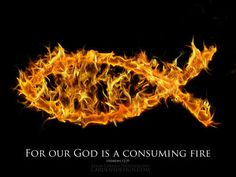 †~ Our God is a Consuming Fire ~†
